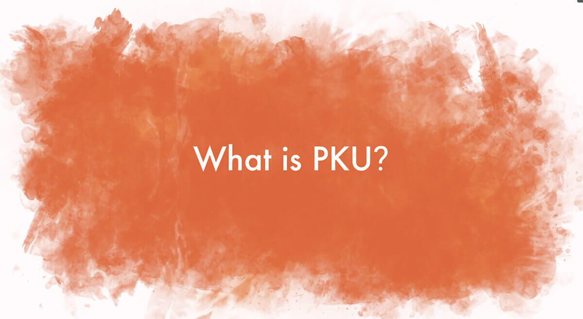 What is PKU? View video here